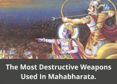 destructive weapons used in mahabharata